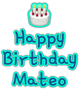 🎂 Happy Birthday Mateo