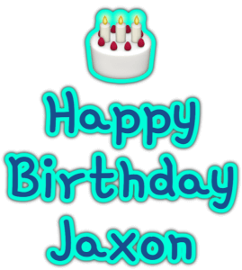 🎂 Happy Birthday Jaxon