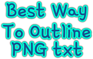 Best Way To Outline PNG txt