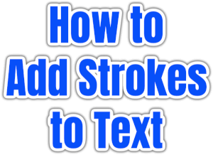 How to  Add Strokes  to Text