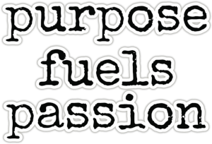 purpose fuels passion