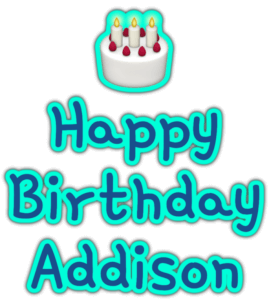 🎂 Happy Birthday Addison